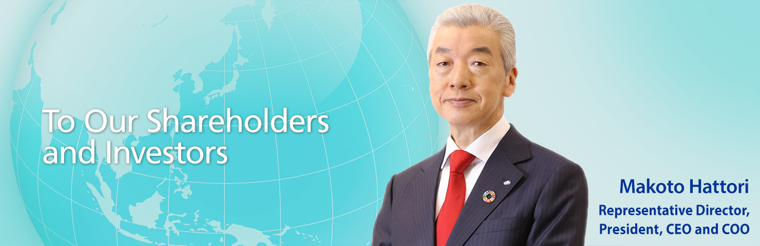 To Our Shareholders and Investors Representative Director, President, CEO and COO Hiroyuki Nishio